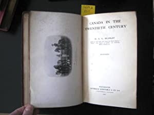 Canada in the Twentieth Century. Illustrated.: Bradley, A. G.