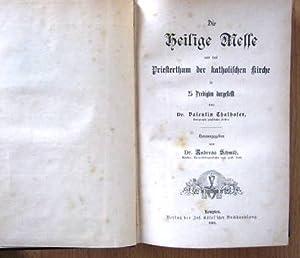 Die Heilige Messe und das Priesterthum der katholischen Kirche in 25 Predigten dargestellt. ...
