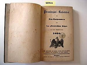 Provinzial-Kalender für Neu-Vorpommern und das Fürstenthum Rügen. 1868. Auf das ...