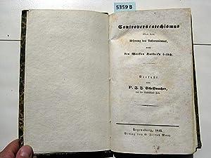 Controverscatechismus über den Ursprung des Lutheranismus, nach den Werken Luther's ...