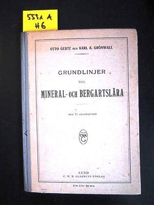 Grundlinjer till Mineral- och Bergartslära. Med 75 Textfigurer.: Gertz, Otto; Grönwall, Karl A...