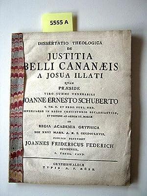 Dissertatio Theologica de Justitia Belli Cananaeis a Josua Illati. Quam Praeside Viro Summe ...