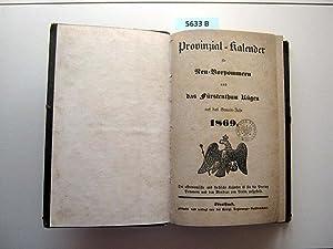 Provinzial-Kalender für Neu-Vorpommern und das Fürstenthum Rügen 1869. Auf das ...