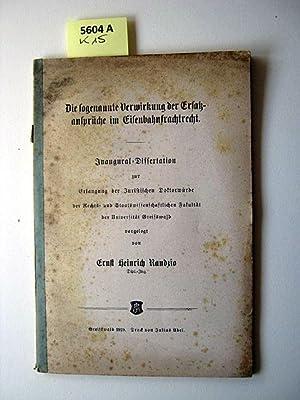 Die sogenannte Verwirkung der Ersatzansprüche im Eisenbahnfrachtrecht.: Randzio, Ernst ...