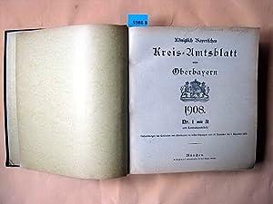 Königlich Bayerisches Kreis-Amtsblatt von Oberbayern. 1908.