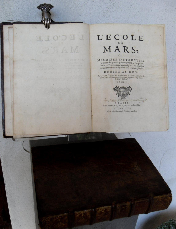 L'Ecole de Mars, ou Mémoires instructifs sur toutes les parties qui composent le Corps ...