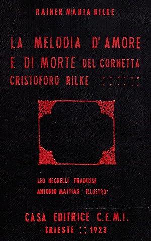 La melodia d'amore e di morte del: RILKE Rainer Maria