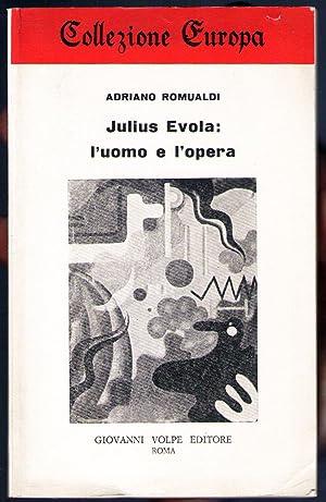 Julius Evola: l'uomo e l'opera: ROMUALDI Adriano
