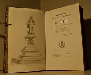 Recherches historiques et biographiques sur Pothier, publiées a l'occasion de l'&...