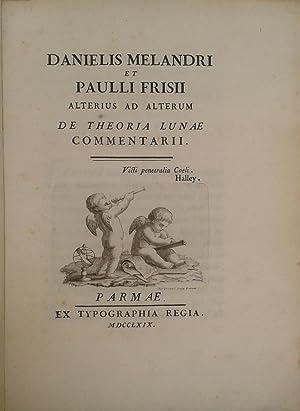 Danielis Melandri et Paulli Frisii alterius ad alterum De theoria lunæ commentarii: ...