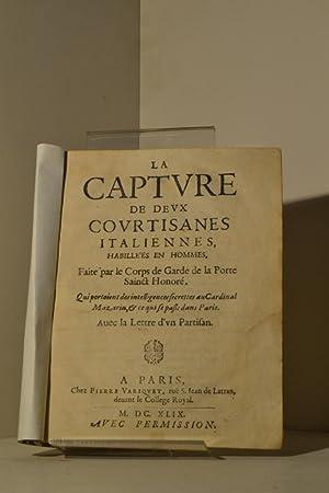 La capture de deux courtisanes italiennes habillées en hommes faite par le corps de garde de...