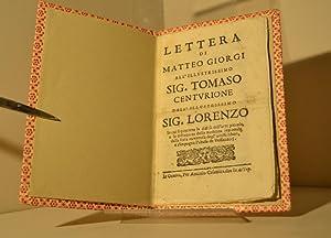 Lettera di Matteo Giorgi all'llustrissimo Sig. Tomaso Centurione . in cui si contiene la ...
