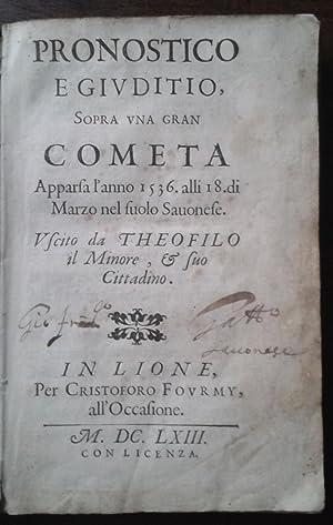 Pronostico e giuditio sopra una gran cometa apparsa l'anno 1536 alli 18 di Marzo nel suolo ...