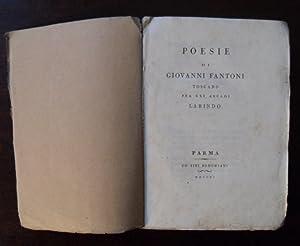 Poesie di Giovanni Fantoni toscano fra gli arcadi Labindo.: FANTONI Giovanni