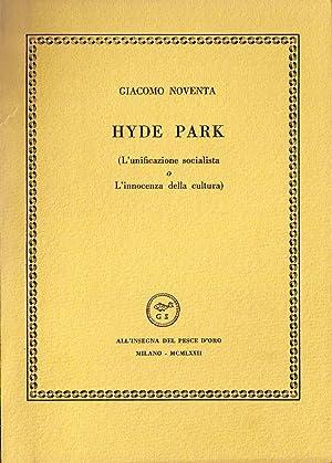 Hyde Park. (L'unificazione socialista o L'innocenza della: NOVENTA Giacomo