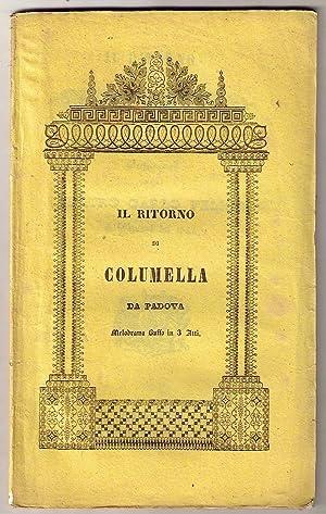 Il ritorno di Columella da Padova. Melodramma buffo in tre atti da rappresentarsi al Teatro Carlo ...