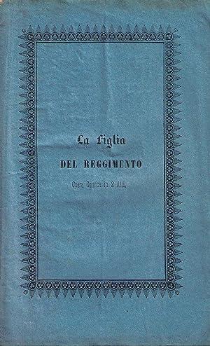 La figlia del Reggimento. Opera comica in due atti da rappresentarsi al Teatro Carlo Felice '...
