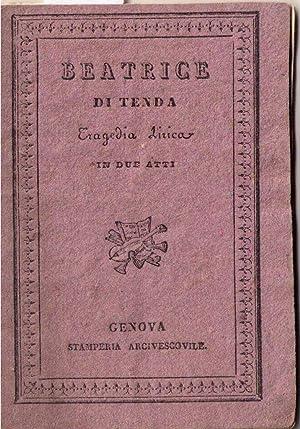 Beatrice di Tenda. Tragedia lirica in due atti.: BELLINI Vincenzo (Musica) - ROMANI Felice (Poesia)