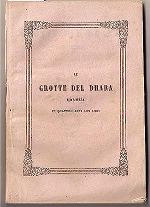 Le Grotte del Dhara. Dramma in quattro atti con cori.: GAVOTTI Giacomo
