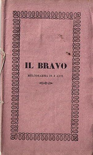 Il Bravo. Melodramma in tre atti da rappresentarsi nell'I e R. Teatro dei Sigg. Accademici ...