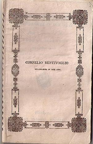 Cornelio Bentivoglio. Melodramma in due atti . da rappresentarsi nell'I.R. Teatro alla Scala ...