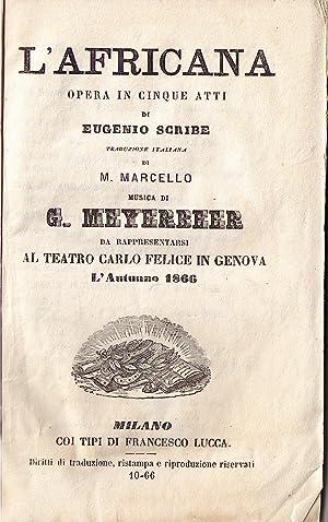 L'Africana. Opera in cinque atti di Eugenio Scribe traduzione italiana di M. Marcello musica ...