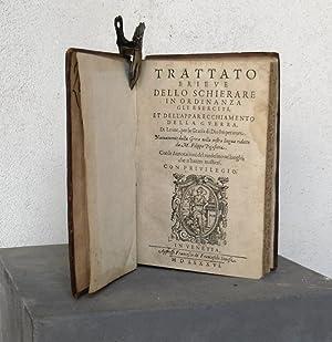 Trattato brieve dello schierare in ordinanza gli eserciti et dell'apparecchiamento della ...