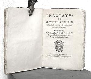 Tractatus de Sepulturis, Capellis, Statuis, Epitaphiis, & Defunctorum Munimentis: DULPHUS ...