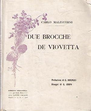 Due brocche de viovetta. prefazione di G. Macaggi, disegni di G. Grifo.: MALINVERNI Carlo