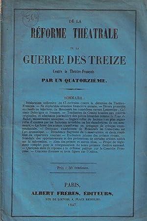 De la réforme théâtrale, ou La guerre des treize contre le Théâtre...