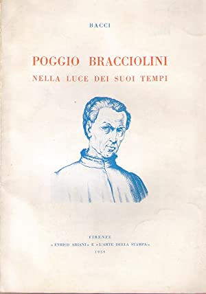 Poggio Bracciolini nella Luce dei Suoi Tempi: BACCI Pier Domenico