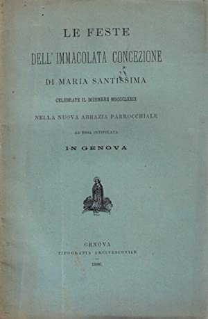 Le feste dell'Immacolata Concezione di Maria Santissima celebrate il dicembre 1889 nella nuova...