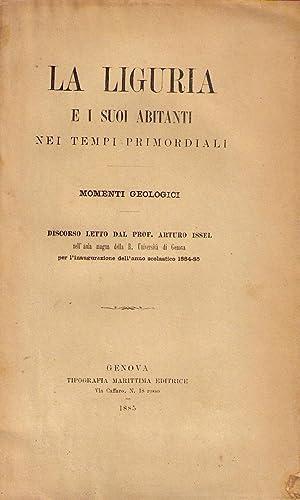 La Liguria e i suoi abitanti nei tempi primordiali. Momenti geologici.: ISSEL Arturo
