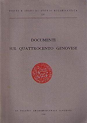 Documenti sul Quattrocento genovese: BALLETTO M.L.; PUNCUH D.; BALBI G.; LEONCINI M.; BOLDORINI A.M...