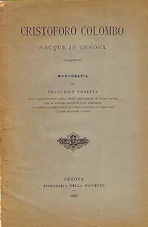 Cristoforo Colombo nacque in Genova: PODESTA' Francesco