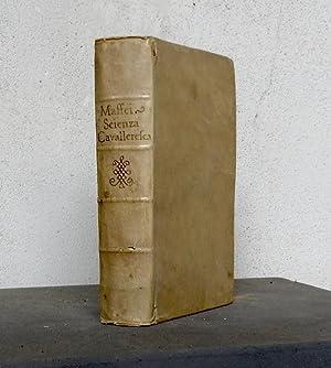 Della scienza chiamata cavalleresca libri tre. [segue, di G. Bellincini] Giunte all'opera ...