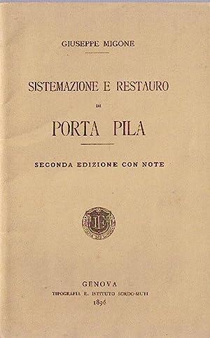 Sistemazione e restauro di Porta Pila. Seconda edizione con note.: MIGONE Giuseppe