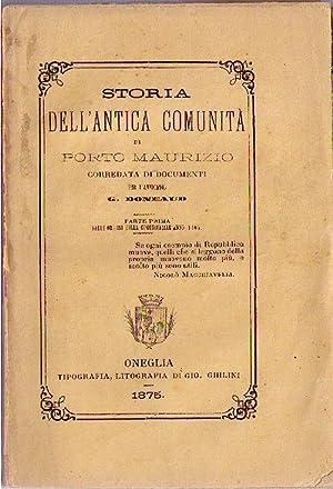 Storia dell'antica Comunità di Porto Maurizio: corredata di documenti. Parte prima. ...