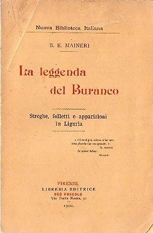 La leggenda del Buranco. Streghe, folletti e apparizioni in Liguria: MAINERI Baccio Emanuele