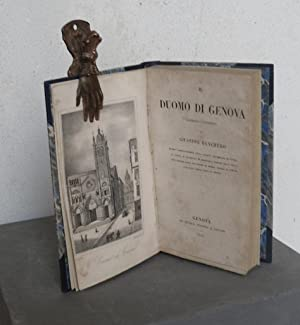 Il Duomo di Genova illustrato e descritto da Giuseppe Banchero: BANCHERO Giuseppe