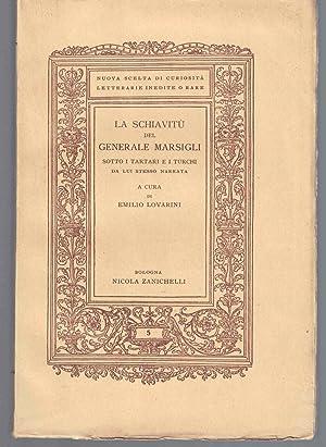 La schiavitù del generale Marsigli sotto i tartari e i turchi da lui stesso narrata: MARSILI...