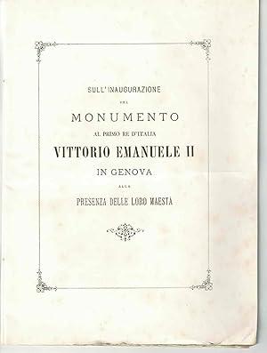 Sull'inaugurazione del monumento al primo re d'Italia Vittorio Emanuele II in Genova alla...