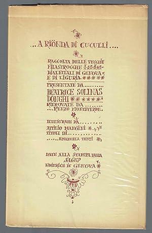A Rionda di Cuculli. Raccolta delle vecchie filastrocche dialettali di Genova e di Liguria ...
