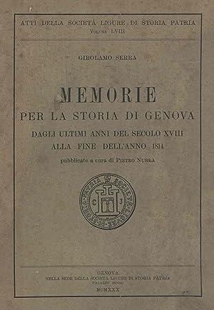 Memorie per la storia di Genova dagli ultimi anni del secolo XVIII alla fine dell'anno 1814 ...