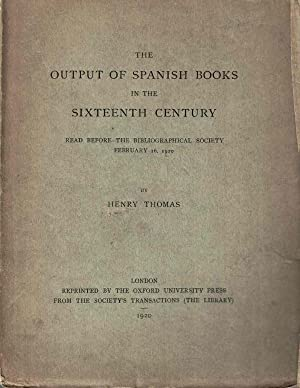 The Output of Spanish Books in the Sixteenth Century
