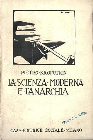 La scienza moderna e l'anarchia. Seconda edizione.: KROPOTKIN Pietro [Pëtr]