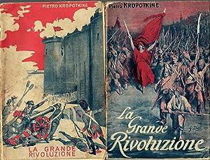 La grande rivoluzione: KROPOTKIN Pietro [Pëtr]