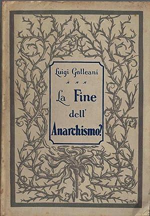 La Fine dell'anarchismo?: GALLEANI Luigi