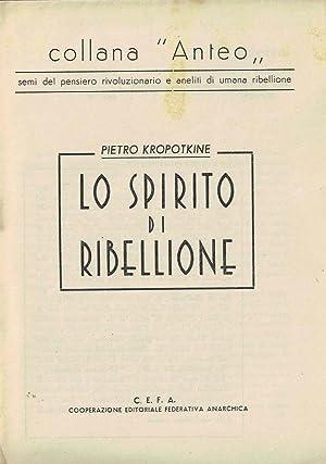 Lo spirito di ribellione: KROPOTKIN Pietro [Pëtr]