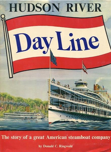 Hudson River Day Line; The Story of a Great American Steamboat Company: Ringwald, Donald C.